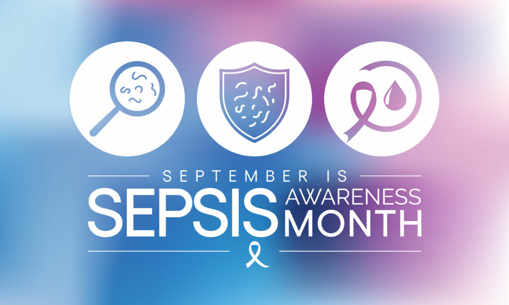 Text that reads September is Sepsis Awareness Month on a blue and purple background with images of a magnifying glass, shield, and ribbon